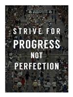 Strive for Progress Fine Art Print