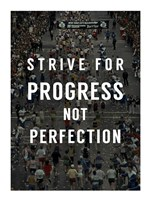 Strive for Progress Framed Print