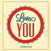 Love You Forever Fine Art Print