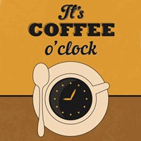 It's Coffee O'clock Fine Art Print