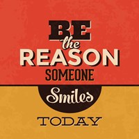 Be The Reason Someone Smiles Today Fine Art Print