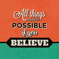 All Things Are Possible If You Believe Fine Art Print