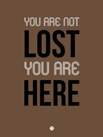 You Are Not Lost Brown Fine Art Print