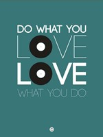 Do What You Love Love What You Do 2 Fine Art Print