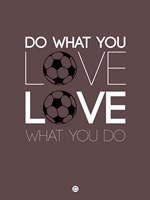 Do What You Love Love What You Do 12 Fine Art Print