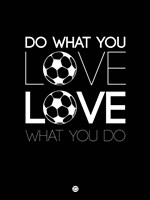 Do What You Love Love What You Do 13 Fine Art Print