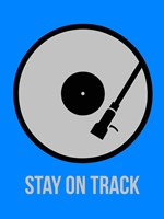 Stay On Track Vinyl 2 Fine Art Print