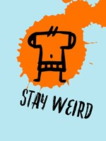 Stay Weird 1 Fine Art Print