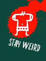 Stay Weird 2 Fine Art Print