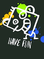 Have Fun 2 Fine Art Print