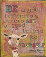 Be a  Good Friend Fine Art Print