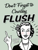 Don't Forget To Flush Fine Art Print