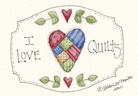 I Love Quilts Fine Art Print