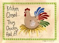 Kitchen Closed...Chicken Fine Art Print