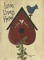 Love Lives Here! Fine Art Print