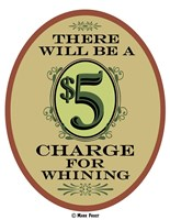 $5 Charge Whining Fine Art Print