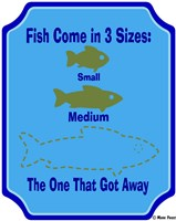 Fish Are 3 Sizes Fine Art Print