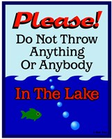 Please Do Not Throw In Lake Fine Art Print