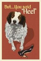 But You Said Heel Framed Print