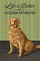 Life is Better  with a Golden Retriever Fine Art Print