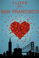 I Love San Francisco Fine Art Print