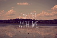Explore With Me Fine Art Print