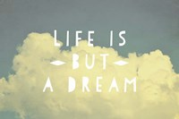 Life Is But A Dream Fine Art Print
