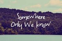 Somewhere Only We Know I Framed Print