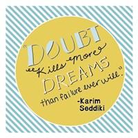 Doubt Kills Dreams Fine Art Print