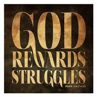 God Rewards Struggles Framed Print