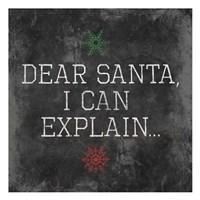 Dear Santa Explain Framed Print