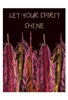 Let Your Spirit Shine Framed Print