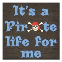 Pirate Life Fine Art Print