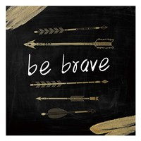 Be Brave Fine Art Print