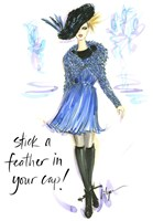 Stick A Feather In Your Cap Fine Art Print