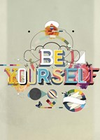 Be Yourself Fine Art Print