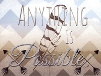 Anything Is Possible Fine Art Print