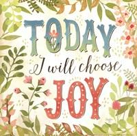 Today I Will Choose Joy Fine Art Print
