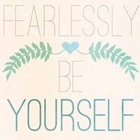 Fab Self II (Fearlessly Be Yourself) Fine Art Print