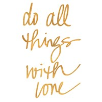 Do All Things with Love Fine Art Print