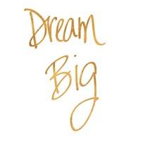 Dream Big - Gold Fine Art Print