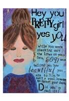 Hey Pretty Girl Fine Art Print