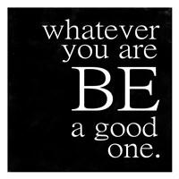 Be A Good One Fine Art Print