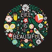 Life is Beautiful Sq Fine Art Print