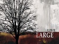 Live Large Fine Art Print