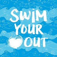 Swim Your Heart Out - Artsy Fine Art Print
