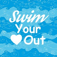 Swim Your Heart Out - Sporty Fine Art Print