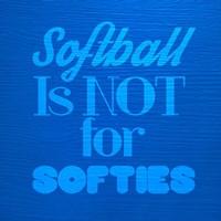 Softball is Not for Softies - Blue Fine Art Print