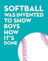 Softball Quote - White on Teal Fine Art Print