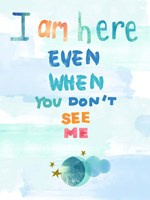 I Am Here Fine Art Print